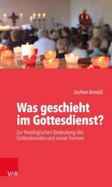 Jochen M. Arnold: Was geschieht im Gottesdienst?, Buch