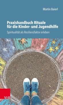 Martin Baierl: Praxishandbuch Rituale für die Kinder- und Jugendhilfe, Buch