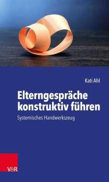 Kati Ahl: Elterngespräche konstruktiv führen, Buch
