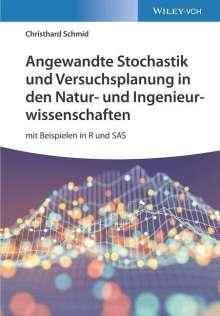 Christhard Schmid: Angewandte Stochastik und Versuchsplanung in den Natur- und Ingenieurwissenschaften, Buch