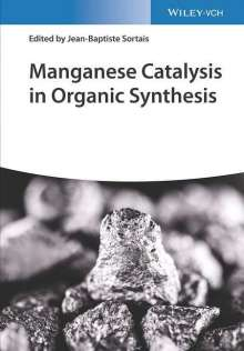Manganese Catalysis in Organic Synthesis, Buch