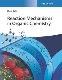Metin Balci: Reaction Mechanisms in Organic Chemistry, Buch
