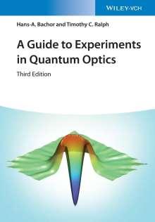 Hans-Albert Bachor: A Guide to Experiments in Quantum Optics, Buch