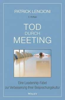 Patrick M. Lencioni: Tod durch Meeting, Buch