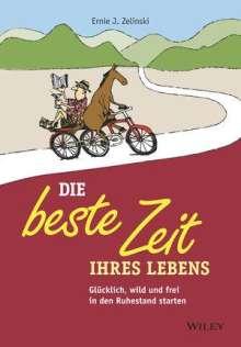 Ernie J. Zelinski: Die beste Zeit Ihres Lebens, Buch