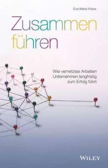 Eva-Maria Kraus: Zusammen führen, Buch
