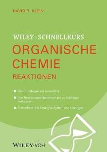 David R. Klein: Wiley-Schnellkurs Organische Chemie II. Reaktionen, Buch
