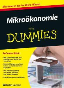 Wilhelm Lorenz: Mikroökonomie für Dummies, Buch