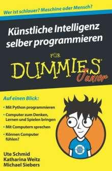 Ute Schmid: Künstliche Intelligenz selber programmieren für Dummies Junior, Buch