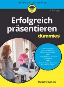 Malcolm Kushner: Erfolgreich präsentieren für Dummies, Buch