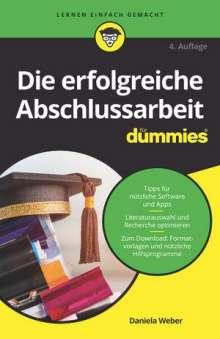 Daniela Weber: Die erfolgreiche Abschlussarbeit für Dummies, Buch