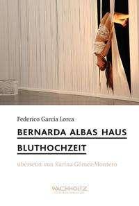 Federico García Lorca: Bernada Albas Haus / Bluthochzeit, Buch