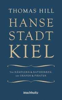 Thomas Hill: Hansestadt Kiel, Buch