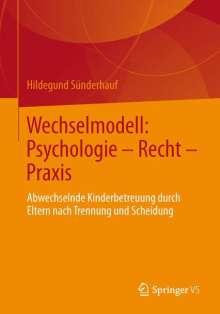 Hildegund Sünderhauf: Wechselmodell: Psychologie - Recht - Praxis, Buch