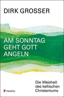 Dirk Grosser: Am Sonntag geht Gott angeln, Buch