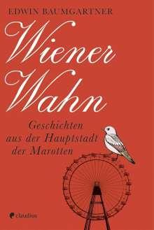 Edwin Baumgartner: Wiener Wahn, Buch