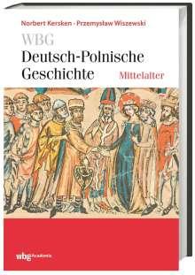 Norbert Kersken: WBG Deutsch-Polnische Geschichte - Mittelalter, Buch