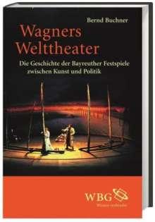 Bernd Buchner: Wagners Welttheater, Buch
