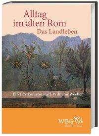 Karl-Wilhelm Weeber: Alltag im Alten Rom, Buch