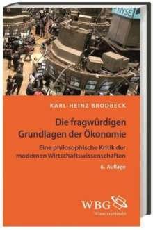 Karl-Heinz Brodbeck: Die fragwürdigen Grundlagen der Ökonomie, Buch
