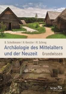 Barbara Scholkmann: Archäologie des Mittelalters und der Neuzeit, Buch