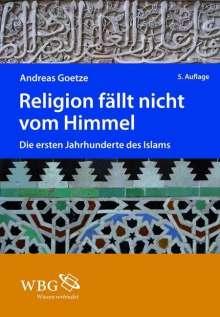 Andreas Goetze: Religion fällt nicht vom Himmel, Buch