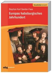 Stephan Sander-Faes: Europas habsburgisches Jahrhundert, Buch