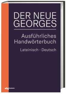 Karl Ernst Georges: DER NEUE GEORGES Ausführliches Handwörterbuch Lateinisch - Deutsch, Buch