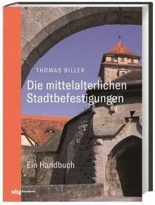 Thomas Biller: Die mittelalterlichen Stadtbefestigungen im deutschsprachigen Raum, Buch