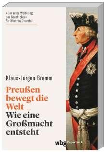 Klaus-Jürgen Bremm: Preußen bewegt die Welt, Buch
