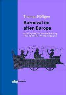 Thomas Höffgen: Karneval im alten Europa, Buch