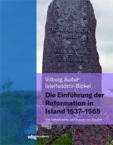Vilborg Ìsleifsdóttir-Bickel: Die Einführung der Reformation in Island 1537 - 1565, Buch