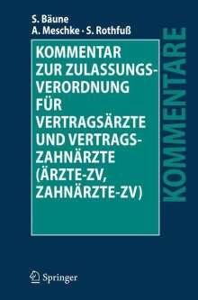 Stefan Bäune: Kommentar zur Zulassungsverordnung für Vertragsärzte und Vertragszahnärzte (Ärzte-ZV, Zahnärzte-ZV), Buch
