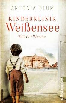 Antonia Blum: Kinderklinik Weißensee - Zeit der Wunder, Buch