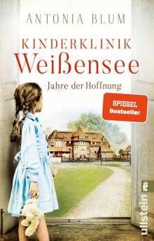 Antonia Blum: Kinderklinik Weißensee - Jahre der Hoffnung, Buch