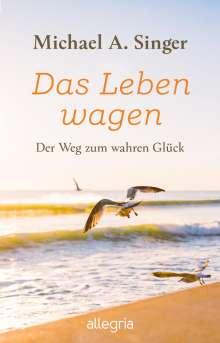 Michael A. Singer: Das Leben wagen, Buch