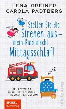 Carola Padtberg: Stellen Sie die Sirenen aus! Mein Kind macht Mittagsschlaf!, Buch