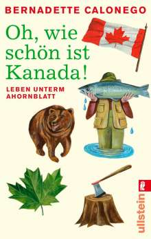 Bernadette Calonego: Oh, wie schön ist Kanada!, Buch