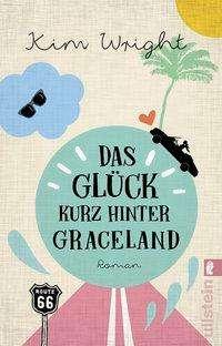 Kim Wright: Das Glück kurz hinter Graceland, Buch