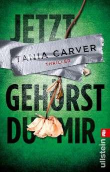 Tania Carver: Jetzt gehörst du mir, Buch