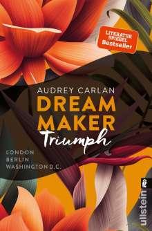Audrey Carlan: Dream Maker - Triumph, Buch