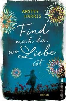 Anstey Harris: Find mich da, wo Liebe ist, Buch