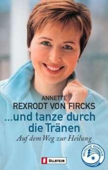 Annette Rexrodt von Fircks: Und tanze durch die Tränen, Buch