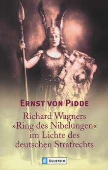 """Ernst von Pidde: Richard Wagners """"Ring des Nibelungen"""" im Lichte des deutschen Strafrechts, Buch"""
