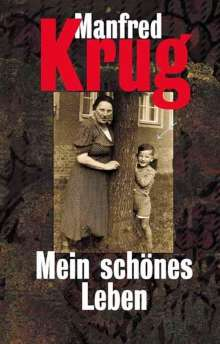 Manfred Krug: Mein schönes Leben, Buch