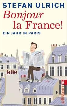 Stefan Ulrich: Bonjour la France, Buch
