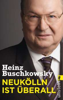 Heinz Buschkowsky: Neukölln ist überall, Buch