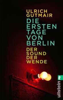 Ulrich Gutmair: Die ersten Tage von Berlin, Buch