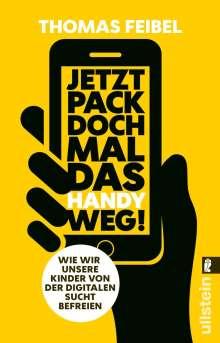 Thomas Feibel: Jetzt pack doch mal das Handy weg!, Buch