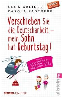 Lena Greiner: Verschieben Sie die Deutscharbeit - mein Sohn hat Geburtstag!, Buch